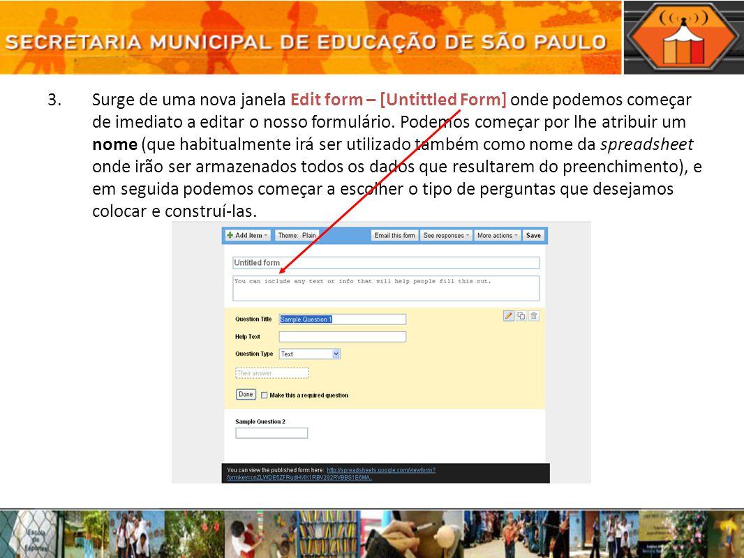 Surge de uma nova janela Edit form – [Untittled Form] onde podemos começar de imediato a editar o nosso formulário.